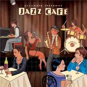 VA - Putumayo Presents Jazz Cafe (2016)