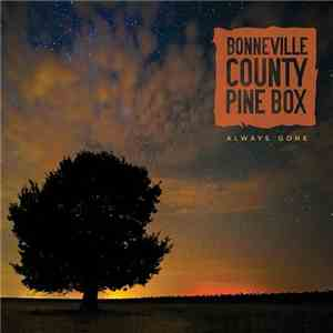 Bonneville County Pine Box - Always Gone (2015)