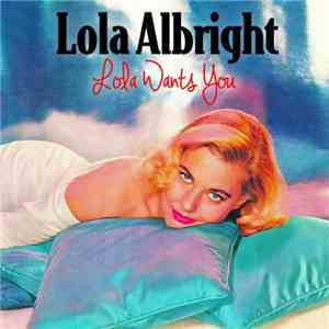 Lola Albright - Lola Wants You
