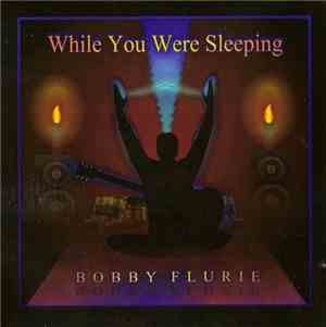 Bobby Flurie While - You Were Sleeping (2015)