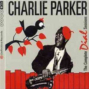 Charlie Parker - The Complete Dial Sessions (2004)4CD