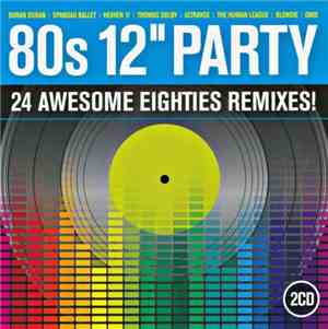 VA - 80s 12inch Party (2011) 320Lossless