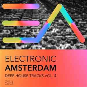 VA - Electronic Amsterdam: Deep House Tracks Vol.4 (2017)